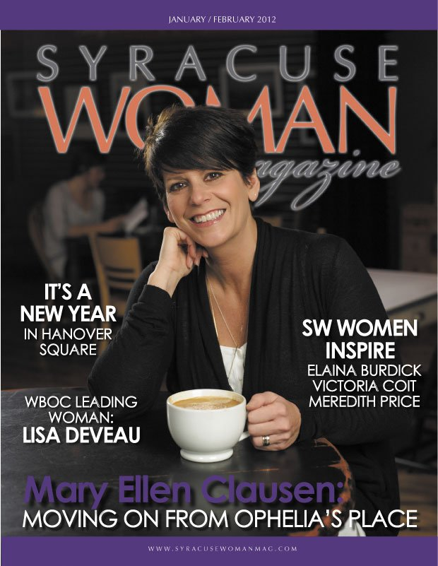 Mary Ellen Clausen, founder of Ophelia's Place, is the cover woman for this month's Syracuse Woman Magazine.