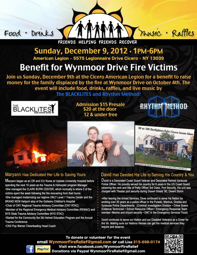 From 1 to 6 p.m. Sunday, Dec. 9, at the Cicero American Legion, there will be a benefit for the Fields-Henessey family, whose home on Wynmoor Drive was destroyed by a fire on Oct. 4.