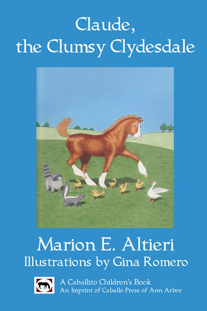 """Claude, the Clumsy Clydesdale"" is the first in a new series by local writer Marion Altieri."