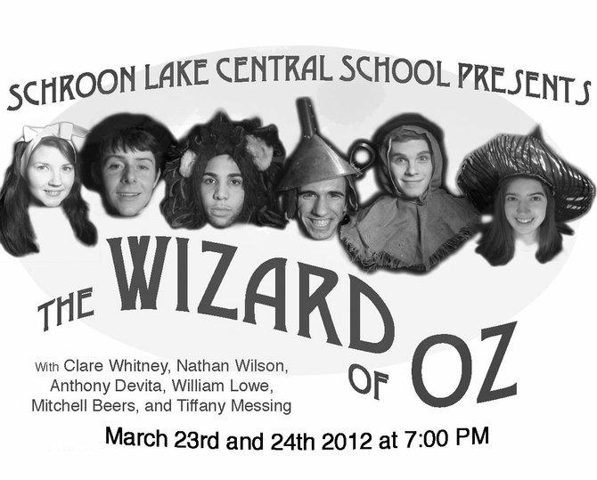 "The Schroon Lake Central School drama club will present ""The Wizard of Oz"" Friday and Saturday, March 23 and 24, at 7 p.m."