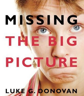 "Luke Donovan wrote ""Missing the Big Picture."""