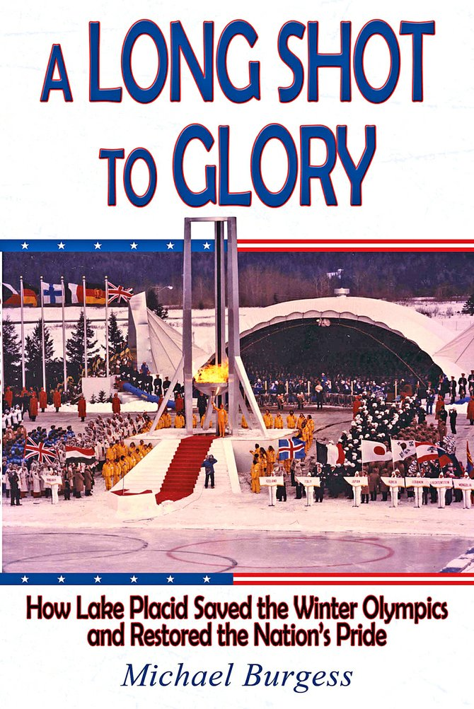 "Bethlehem resident Mike Burgess examines the intricacies of the 1980 Winter Olympics held in Lake Placid in his first book, ""A Long Shot to Glory."""